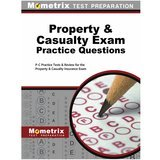 Mometrix Media LLC Property & Casualty Exam Practice Questions: P-C Practice Tests & Review for the Property & Casualty Insurance Exam, 2015
